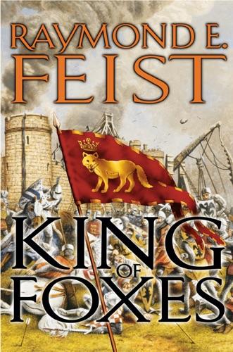 Raymond E. Feist - King of Foxes