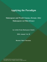 Applying the Paradigm: Shakespeare and World Cinema (Forum: After Shakespeare on Film) (Essay)