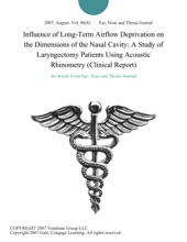 Influence of Long-Term Airflow Deprivation on the Dimensions of the Nasal Cavity: A Study of Laryngectomy Patients Using Acoustic Rhinometry (Clinical Report)
