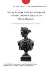Meeting The Mental Health Needs Of Poor And Vulnerable Children In Early Care And Education Programs.