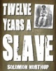 Twelve Years a Slave (With Illustrations)