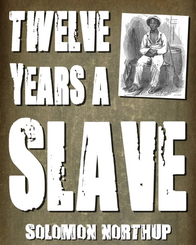 Twelve Years a Slave (With Illustrations) - Solomon Northup - Solomon Northup