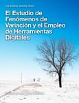 El estudio de fenómenos de variación y el empleo de herramientas digitales