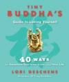 Tiny Buddhas Guide To Loving Yourself