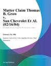 Matter Claim Thomas B Grow V Sun Chevrolet Et Al