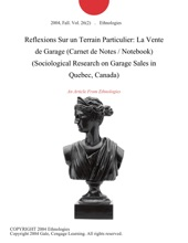 Reflexions Sur un Terrain Particulier: La Vente de Garage (Carnet de Notes / Notebook) (Sociological Research on Garage Sales in Quebec, Canada)