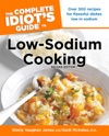 The Complete Idiots Guide To Low-Sodium Cooking 2nd Edition