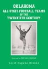 Oklahoma All-State Football Teams Of The Twentieth Century Selected By The Oklahoman