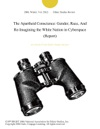 The Apartheid Conscience Gender Race And Re-Imagining The White Nation In Cyberspace Report