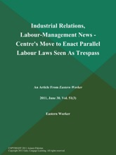 Industrial Relations, Labour-Management News - Centre's Move to Enact Parallel Labour Laws Seen As Trespass