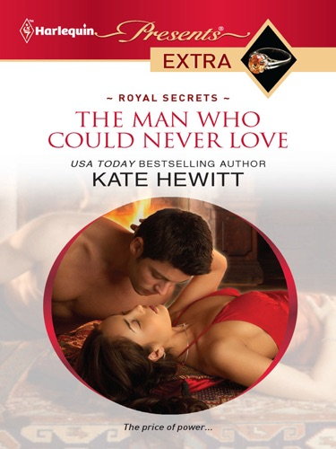 Kate Hewitt - The Man Who Could Never Love