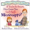 If Youre So Smart How Come You Cant Spell Mississippi