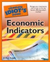 The Complete Idiots Guide To Economic Indicators