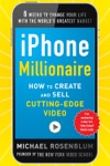 IPhone Millionaire  How To Create And Sell Cutting-Edge Video