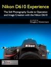 Nikon D610 Experience
