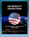 Air Force Doctrine Document 3-17 Air Mobility Operations - Airlift Air Reserve Component Air National Guard ANG Air Refueling Aeromedical Evacuation Maximum On Ground MOG