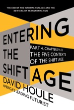 The Five Contexts of the Shift Age (Entering the Shift Age, eBook 3)