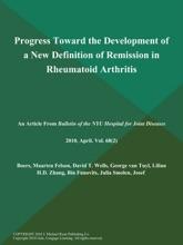 Progress Toward The Development Of A New Definition Of Remission In Rheumatoid Arthritis
