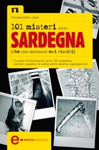101 misteri della Sardegna che non saranno mai risolti da Gianmichele Lisai