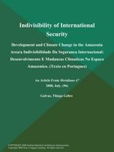 Indivisibility of International Security: Development and Climate Change in the Amazonia Area/a Indivisibilidade Da Seguranca Internacional: Desenvolvimento E Mudancas Climaticas No Espaco Amazonico (Texto en Portugues)