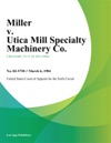Miller V Utica Mill Specialty Machinery Co
