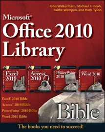 Office 2010 Library - John Walkenbach, Michael R. Groh, Herb Tyson & Faithe Wempen