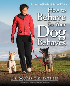How to Behave So Your Dog Behaves, Revised and Updated Second Edition Book Cover