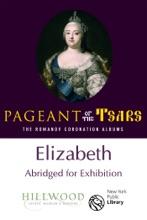 Elizabeth (Abridged For Exhibition): The Romanov Coronation Albums