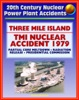 20th Century Nuclear Power Plant Accidents: Three Mile Island (TMI) Reactor Accident In Pennsylvania - Partial Meltdown, Radiation Releases, Causes, Report Of The Presidential Commission On TMI