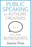 Public Speaking For Authors Creatives And Other Introverts