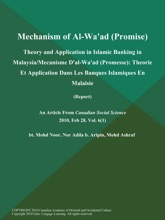 Mechanism of Al-Wa'ad (Promise): Theory and Application in Islamic Banking in Malaysia/Mecanisme D'al-Wa'ad (Promesse): Theorie Et Application Dans Les Banques Islamiques En Malaisie (Report)
