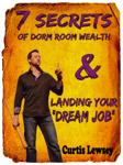 7 Secrets of Dorm Room Wealth