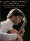 The Christopher Parkening Guitar Method - Volume 1  Music Instruction