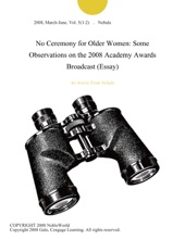 No Ceremony For Older Women: Some Observations On The 2008 Academy Awards Broadcast (Essay)