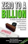 Zero To A Billion 61 Rules Entrepreneurs Need To Know To Grow A Government Contracting Business