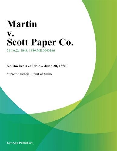 Supreme Judicial Court of Maine - Martin v. Scott Paper Co.