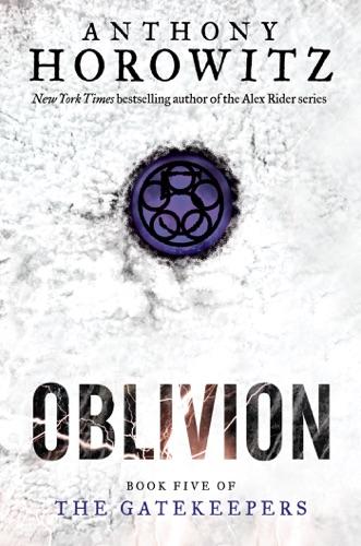 Anthony Horowitz - The Gatekeepers #5: Oblivion