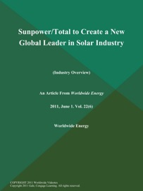 Sunpower Total To Create A New Global Leader In Solar Industry Industry Overview