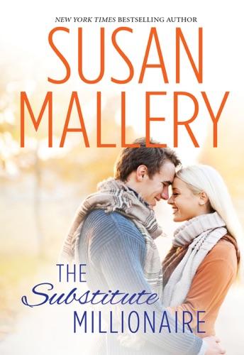 Susan Mallery - The Substitute Millionaire