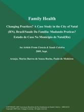 Family Health: Changing Practices? A Case Study in the City of Natal (RN), Brazil/Saude Da Familia: Mudando Praticas? Estudo de Caso No Municipio de Natal(Rn)