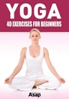 Yoga 40 Exercises For Beginners