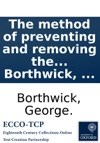 The Method Of Preventing And Removing The Causes Of Infectious Diseases Written In Plain Simple Language By George Borthwick