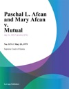 Paschal L Afcan And Mary Afcan V Mutual