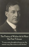 The Poetry Of Walter De La Mare - The First Volume