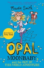Download and Read Online Opal Moonbaby and the Out of this World Adventure