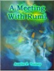 A Meeting With Rumi