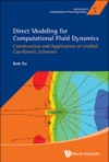 Direct Modeling For Computational Fluid Dynamics Construction And Application Of Unified Gas-kinetic Schemes