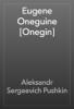 Alexander Pushkin - Eugene Oneguine [Onegin] artwork