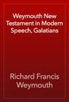 Weymouth New Testament In Modern Speech Galatians