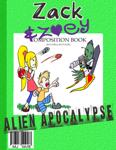 Zack & Zoey's Alien Apocalypse -or- Alien Busting Ninja Adventure